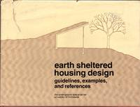 Earth Sheltered Housing Design: Guidelines, Examples, and References by Underground Space Center/ Univ of MN - Hardcover - 1979 - from Dorley House Books and Biblio.co.uk