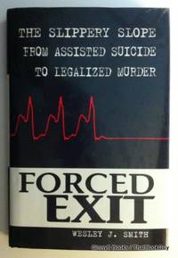 Forced Exit: The Slippery Slope from Assisted Suicide to Legalized Murder