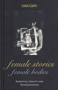 Female Stories, Female Bodies  Narrative, Identity, and Representation