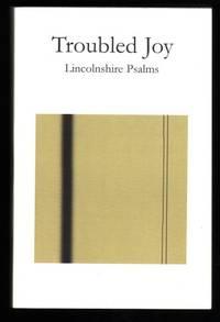 Troubled Joy.  Lincolnshire Psalms.