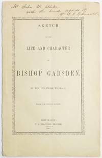 image of SKETCH OF THE LIFE AND CHARACTER OF BISHOP GADSDEN.  [Cover and caption title]