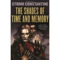 The Shades of Time and Memory  The Second Book of the Wraeththu Histories