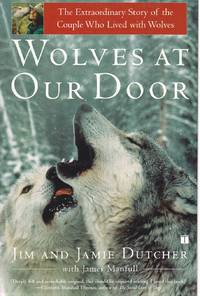 image of Wolves At Our Door The Extraordinary Story of the Couple Who Lived with  Wolves