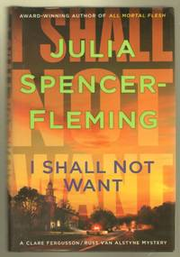 I Shall Not Want: A Clare Fergusson/Russ Van Alstyne Mystery by  Julia Spencer-Fleming - First Edition - 2008 - from Mystery Cove Book Shop and Biblio.com