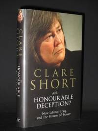 An Honourable Deception?: New Labour, Iraq, and the Misuse of Power [SIGNED]
