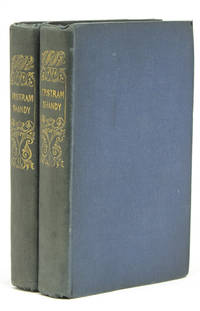 The Life and Opinions of Tristam Shandy, Gentleman...to which is added The Sentimental Journey
