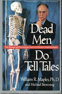 image of Dead Men Do Tell Tales The Strange and Fascinating Cases of a Forensic  Anthropologist