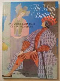 Magic Butterfly and Other Fairy Tales of Central Europe