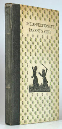 The Affectionate Parent's Gift. A Collection of Prose and Verse made by... from Old Books for Children by SAINT DOMINIC'S PRESS: SWINSTEAD, Margaret Honor - (1928).