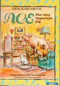Ace : The Very Important Pig