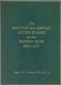 image of The Railway and Airway Letter Stamps of the British Isles 1891-1971 (excluding the Railway Preservation Societies)