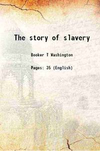 The story of slavery [Hardcover]