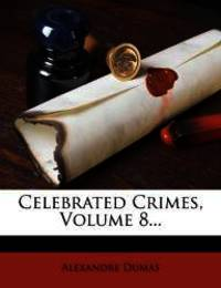 image of Celebrated Crimes, Volume 8...