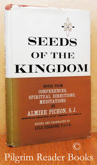 Seeds of the Kingdom: Notes from Conferences, Spiritual Directions,  Meditations.