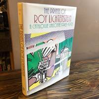 THE PRINTS OF ROY LICHTENSTEIN: A CATALOGUE RAISONNÉ, 1948-1993