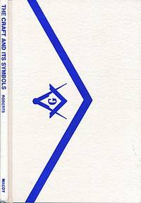 The Craft and Its Symbols: Opening the Door to Masonic Symbolism by  Allen E Roberts - First Edition - 1974 - from Barter Books Ltd and Biblio.com