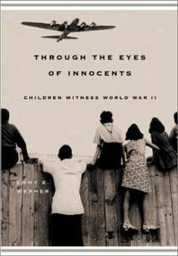 Through the Eyes of Innocents : Children Witness World War II