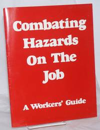 image of Combating Hazards on The Job: A Workers' Guide