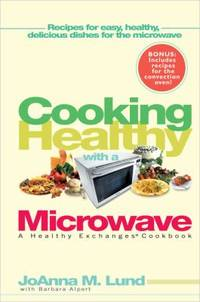 Cooking Healthy with a Microwave : A Healthy Exchanges Cookbook