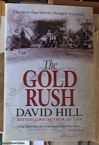 image of The Gold Rush; The Fever That Forever Changed Australia
