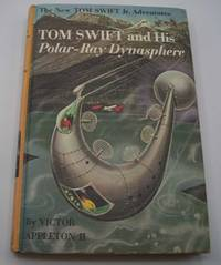Tom Swift and His Polar Ray Dynasphere The New Tom Swift jr. Adventures #25