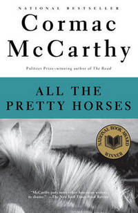 All the Pretty Horses by Cormac McCarthy - Paperback - from The Saint Bookstore and Biblio.com