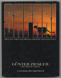 Safari: The East African Diaries of A Wildlife Photographer by  Gunter and Angelika Hofer ZIESLER - First Edition - 1984 - from Between the Covers- Rare Books, Inc. ABAA (SKU: 295037)