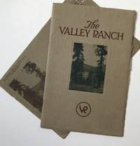 The Valley Ranch. Open the Year Round. A Sunny Place for Sunny People, Never Closed Never Idle