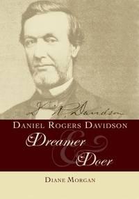 Daniel Rogers Davidson : Dreamer and Doer