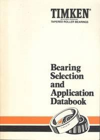 Timken Bearing Selection and Application Databook - 1989