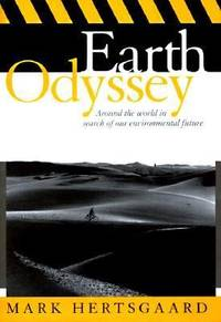 image of Earth Odyssey : Around the World in Search of Our Environmental Future