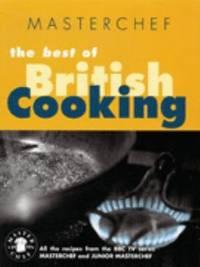 Best of British Cooking by Masterchef - 1999