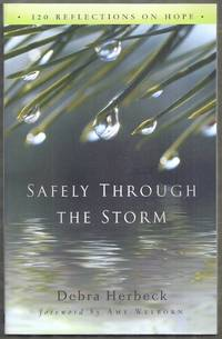 Safely Through the Storm. 120 Reflections on Hope