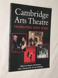 Cambridge Arts Theatre: Celebrating Sixty Years