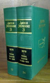 American Jurisprudence 2d. 1979 Federal Taxation Vols. 33-34 2 books