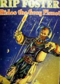 Rip Foster Rides the Gray Planet by  Blake Savage - Hardcover - 1952 - from Julie's Books and Biblio.com