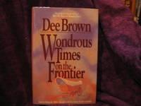 Wonderous Times On The Frontier
