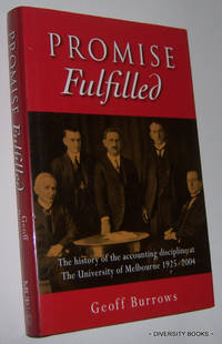 PROMISE FULFILLED : The History of the Accounting Discipline at the University of Melbourne 1925-2004. (Signed Copy)