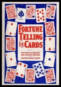FORTUNE TELLING BY CARDS - Methods of Ancient and Modern Nations