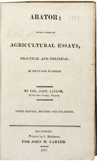 Arator; Being a Series of Agricultural Essays, Practical and Political ... Third Edition, Revised and Enlarged