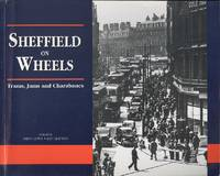 Sheffield on Wheels: Trams, Jams and Charabancs