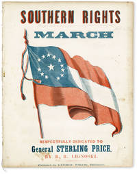 Southern Rights March. Respectfully Dedicated to General Sterling Price