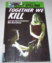 image of Together We Kill: The Uncollected Stories of Mickey Spillane