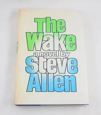 The Wake by  Steve Allen - First Edition - 1972-01-01 - from Third Person Books (SKU: F2TW)