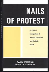 Nails Of Protest: A Critical Comparison Of Modern Protestant And Catholic Beliefs