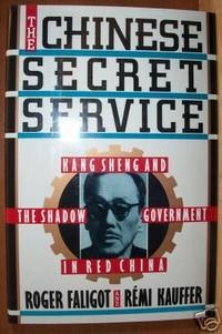 THE CHINESE SECRET SERVICE Kang Sheng and the Shadow Government in Red  China