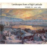 Landscapes from a High Latitude, Icelandic Art 1909-1989