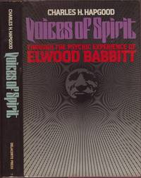VOICES OF SPIRIT Through the Psychic Experience of Elwood Babbitt