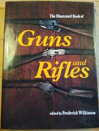 image of THE ILLUSTRATED BOOK OF GUNS AND RIFLES.