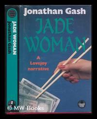 Jade Woman. A Lovejoy narrative by  Jonathan Gash - First Edition - 1988 - from MW Books Ltd. (SKU: 227242)
